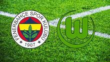 Fenerbahçe - Wolfsburg maçı hangi kanalda