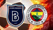 Medipol Başakşehir Fenerbahçe maçı, ne zaman, saat kaçta, hangi kanalda yayınlanacak