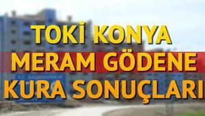 Konya Meram Gödene TOKİ kura sonuçları açıklandı