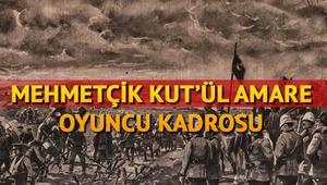 Mehmetçik Kutül Amare oyuncuları kimlerdir