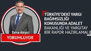 Türkiye'deki yargı bağımsızlığı konusunda Adalet Bakanlığı ve Yargıtay bir rapor hazırlamalı