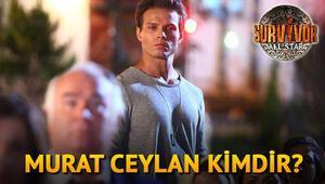 Survivor Murat Ceylan kimdir Kaç yaşındadır