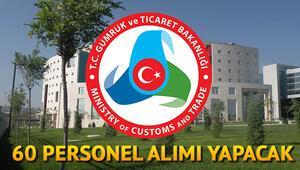 Gümrük ve Ticaret Bakanlığı 20 personel alımı yapacak... Başvuru nasıl yapılır