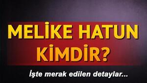 Mehmed Bir Cihan Fatihi dizisiyle hayatı merak edilen Melike Hatun kimdir