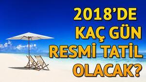 2018 yılında kaç gün resmi tatil var İşte 2018 resmi tatil takvimi