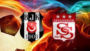 CANLI - Beşiktaş-Sivasspor