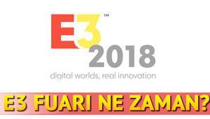 E3 2018 ne zaman başlıyor Kimler katılıyor