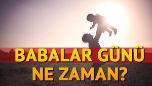 2018 Babalar Günü tarihi Babalar Günü ne zaman kutlanacak Geri sayım başladı..