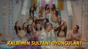 Kalbimin Sultanı dizisinin oyuncuları kimdir