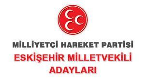 MHP Eskişehir Milletvekili Adayları kimler 2018 MHP Eskişehir Adayları