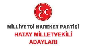 MHP Hatay Milletvekili Adayları kimler 2018 MHP Hatay Adayları