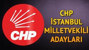 CHP İstanbul milletvekili adayları kimler 2018 İstanbul CHP adayları