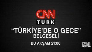 Cnn Türkten Türkiyede O Gece Belgeseli