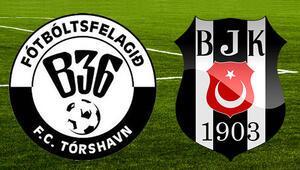 B36 Torshavn Beşiktaş UEFA maçı ne zaman saat kaçta hangi kanalda canlı olarak yayınlanacak