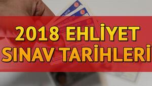 Ehliyet sınavı ne zaman yapılacak 2018 ehliyet sınav tarihleri