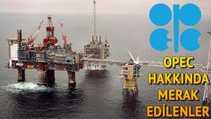 OPEC nedir OPEC hakkında bilinmesi gerekenler