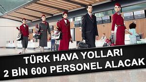Türk Hava Yolları 2 bin 600 personel alımı ne zaman 2019 THY personel alımı