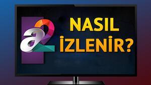 A2 TV frekans bilgileri neler A2 TV hangi platformlarda kaçıncı kanalda yer alıyor