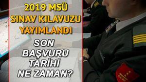 2019 MSÜ başvuruları için son gün ne zaman İşte başvuru ve sınav tarihi