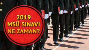 2019 MSÜ (Milli Savunma Üniversitesi) sınavı ne zaman Sınav yerleri belli oldu mu