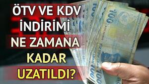 ÖTV ve KDV indirimleri ne zamana kadar uzatıldı