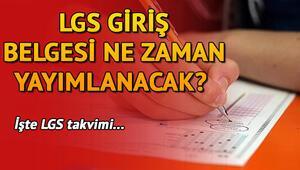 LGS sınav giriş yerleri ne zaman açıklanacak İşte LGS giriş belgelerinin açıklanacağı tarih