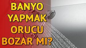 Duşa girmek ve banyo yapmak orucu bozar mı