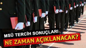 Milli Savunma Üniversitesi (MSÜ) tercihlerinde son gün ne zaman Sonuçlar hangi tarihte açıklanacak