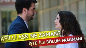 Afilli Aşkın ilk bölüm fragmanı yayınlandı | Afilli Aşk ne zaman başlayacak