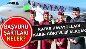 Katar Havayolları Türkiyede kabin görevlisi alımı yapacak | Başvuru şartları neler