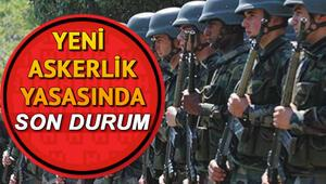 Yeni askerlik sisteminde son durum: Askerlik yasası onaylandı mı.