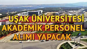 Uşak Üniversitesi 23 öğretim üyesi alacak Başvurular ne zaman