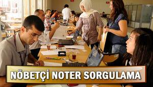 Noterler Birliği 29-30 Haziran nöbetçi noter sorgulama ekranı nasıl kullanılır