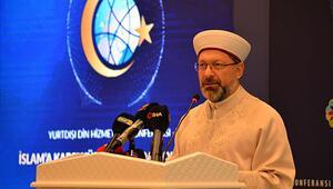 Diyanet İşleri Başkanı Yurt Dışı Din Hizmetleri Konferansında konuştu: ''İslamofobi endüstrisinin kirli yüzü ifşa edilmeli''