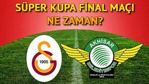 Süper Kupa finali ne zaman yapılacak