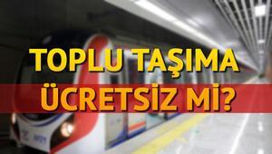 Bugün (15 Temmuz) İETT, otobüsler, metro, tramvay ve marmaray ücretsiz mi