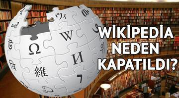 Wikipedia neden yasaklandı