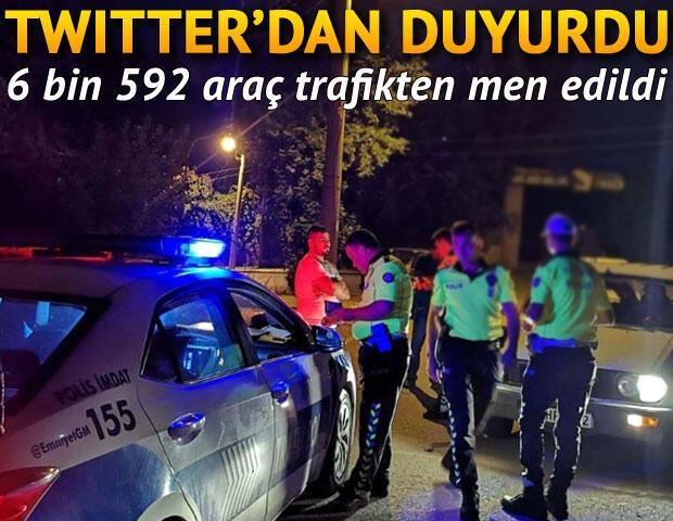 Twitterdan duyurdu 6 bin 592 araç trafikten men edildi