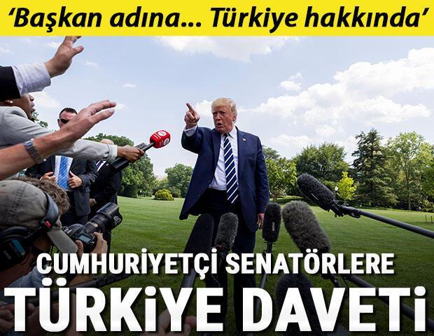 Trumptan Cumhuriyetçi senatörlere Türkiye daveti
