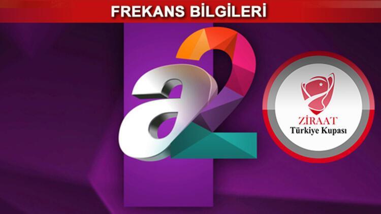 A2 TV frekansı kupa maçları öncesinde dikkat çekiyor! İşte, canlı yayın linki