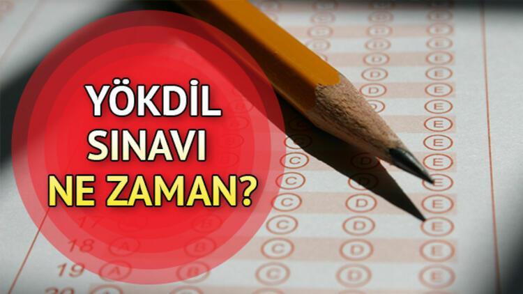 YÖKDİL sınavı ne zaman yapılacak? İşte, 2019 sınav tarihleri