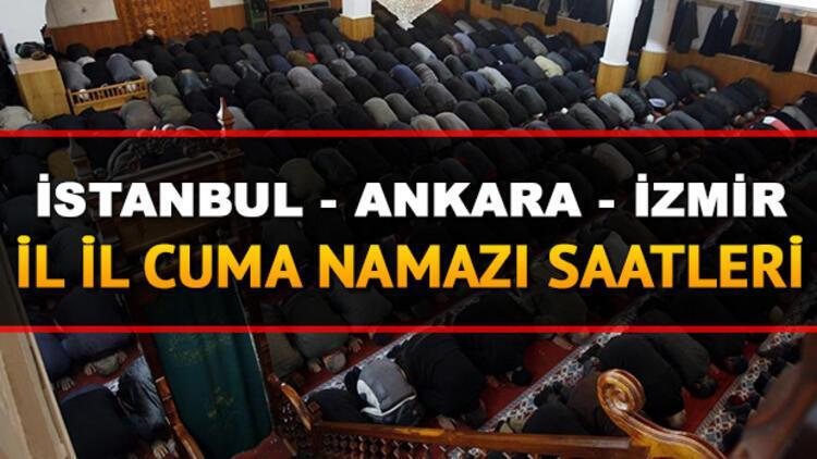 İstanbul, Ankara ve İzmir'de cuma namazı saat kaçta kılınacak?
