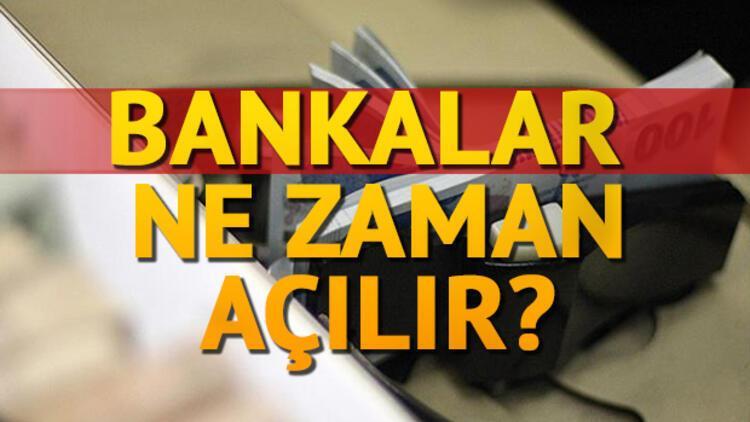 Bankalar ne zaman açılacak? EFT ne zaman hesaba geçer?