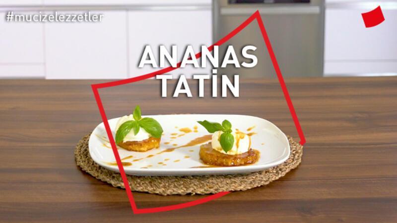 Ananas Tatin | Mucize Lezzetler
