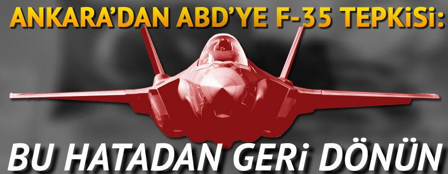Son dakika... Ankaradan ABDye F-35 tepkisi: Bu hatadan geri dönün
