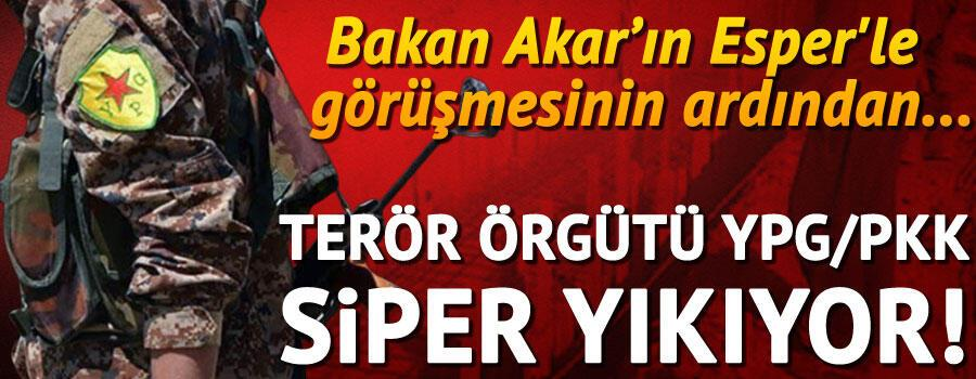 Akar ve Esperin görüşmesinin ardından... YPG/PKK siper yıkıyor
